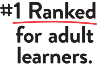 #1 Ranked University for Adult Learners