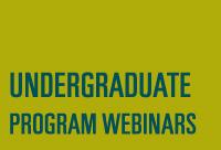 Undergraduate Program Webinar